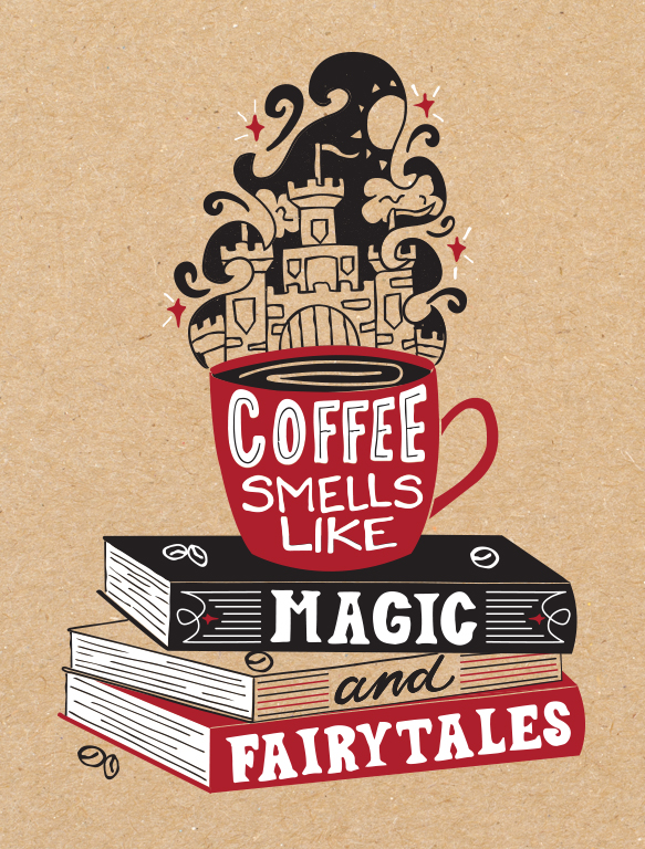 Coffee smells like magic and fairytales Typography